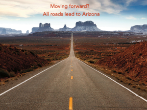 "Moving forward Arizona: All roads lead to ""the Sunset State"""